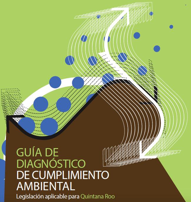 MY WORLD: Eukariota lanza Primer Guía de Diagnóstico Ambiental en Quintana Roo
